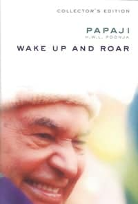 Wake Up And Roar - Papaji
