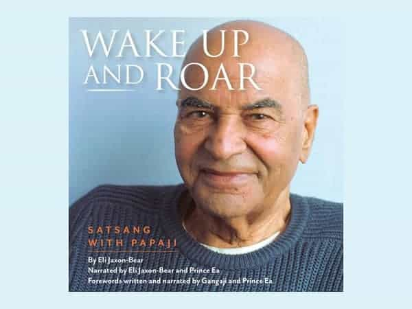 Wake Up and Roar: Satsang with Papaji Audio Book - mp3 Download