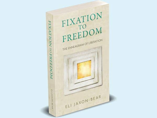 Fixation to Freedom, 4th edition, by Eli Jaxon-Bear